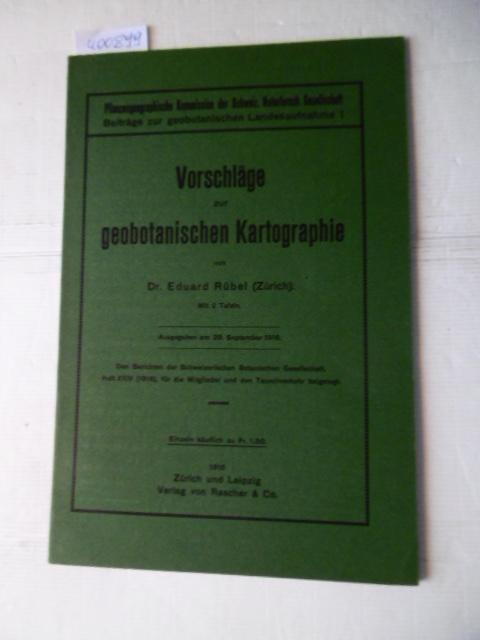 Vorschläge zur geobotanischen Kartographie (Pflanzengeographische Kommission der: Rübel, Eduard