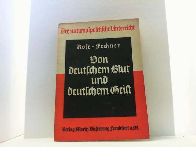 Von deutschem Blut und deutschem Geist.: Rose, W. und