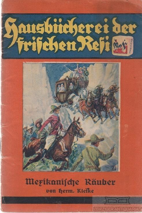Mexikanische Räuber.: Kletke, Hermann.