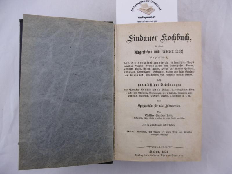 Lindauer Kochbuch, für guten bürgerlichen und feineren: Riedl, Christine Charlotte: