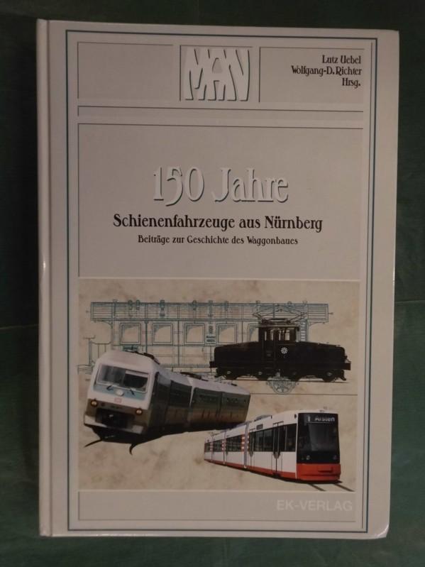 150 Jahre Schienenfahrzeuge aus Nürnberg: Uebel, Lutz und