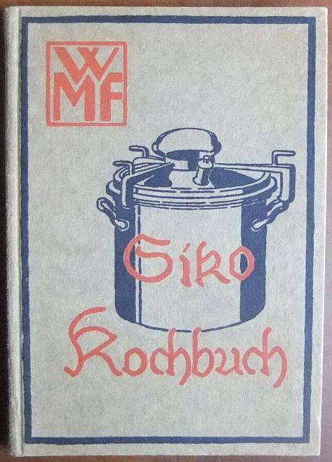 Kochbuch für den Sicherheits-Schnellkocher Siko D. R.: Hainlen, Luise: