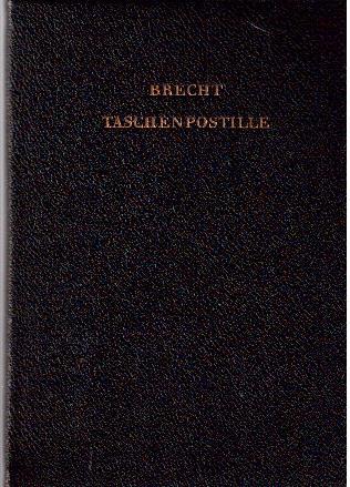 Taschenpostille mit Anleitungen, Gesangsnoten und einem Anhange: Brecht, Berthold