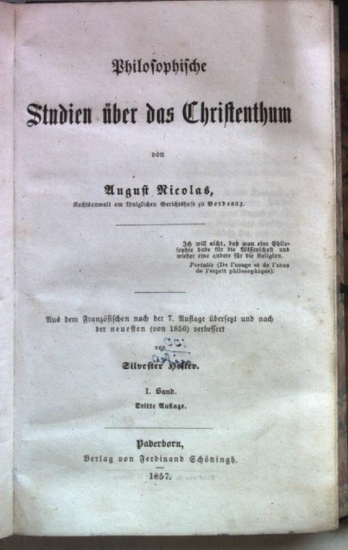 Philosophische Studien über das Christenthum: I. BAND.: Nicolas, August: