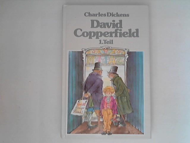 David Copperfield 1. Teil: Charles, Dickens:
