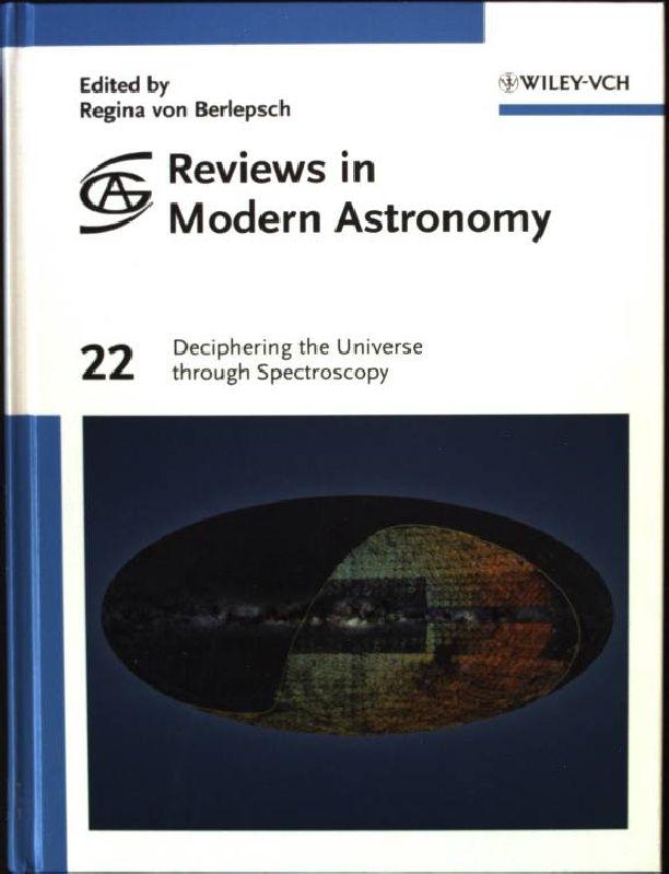 Reviews in Modern Astronomy Vol. 22: Deciphering the Universe through Spectroscopy - Berlepsch, Regina von
