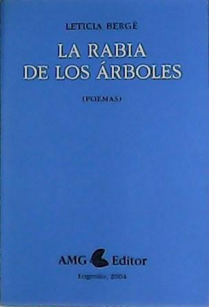 La rabia de los árboles. Poemas. Prólogo de Juan Manuel de Prada. - BERGÉ, Leticia.-