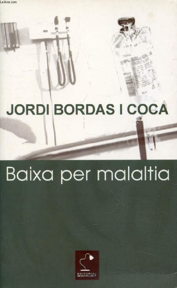 BAIXA PER MALALTIA - BORDAS I COCA JORDI