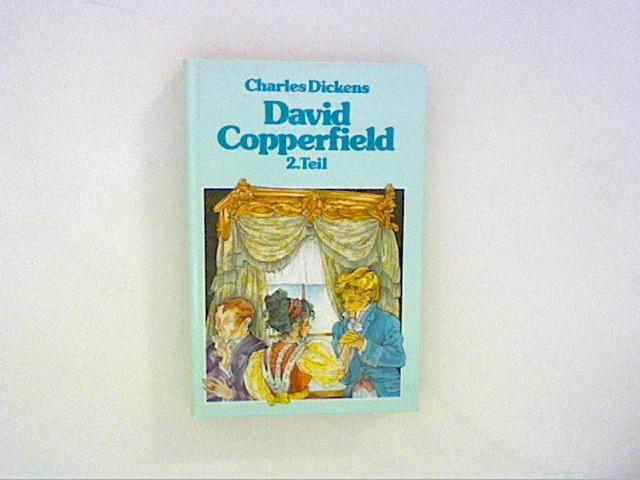 David Copperfield 2.Teil.: Dickens, Charles: