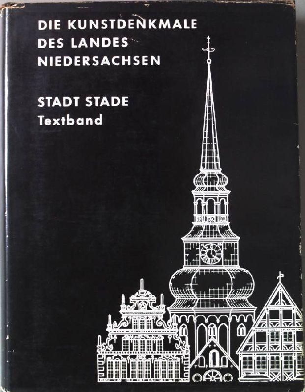 Die Kunstdenkmale der Stadt Stade. Textband. Die: Clasen, Carl-Wilhelm, Oskar