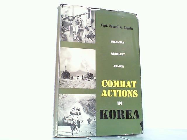 Combat Actions in Korea - Infantry, Artillery,: Gugeler, Capt. Russell