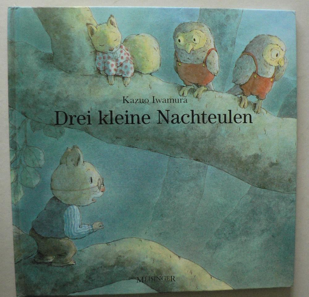 Drei kleine Nachteulen - Bülow, Sabine von/Iwamura, Kazuo (Illustr.)