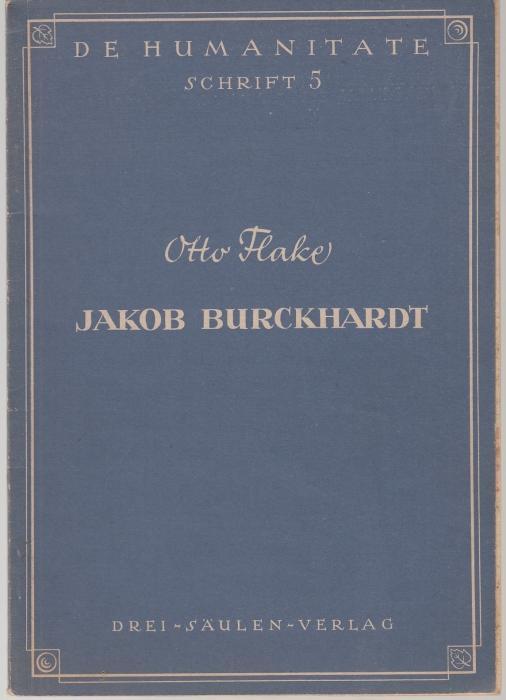 Jakob Burckhardt (= De Humanitate, Schrift 5: Flake, Otto