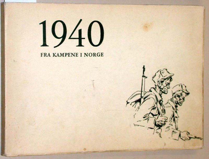 1940. Fra kampene i Norge. Tekstene utarbeidet: Hauge, Andreas: