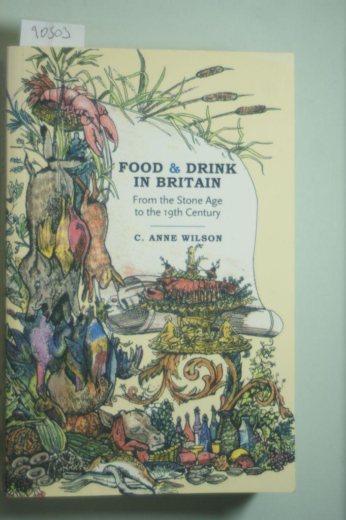 Food and Drink in Britain: From the: Wilson, C. Anne: