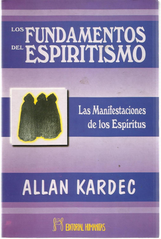 Los fundamentos del espiritismo : las manifestaciones de los espíritus - Allan Kardec