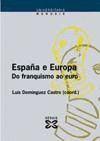 ESPAÑA E EUROPA - CANCELA OUTEDA, CELSO; ROJO SALGADO, ARGIMIRO; SACO ÁLVAREZ, ALBERTO; FERNÁNDEZ Y GONZÁLEZ, MANUEL; PARDELLAS DE BLAS, XULIO; LÓPEZ VISO, MÓNICA; VARELA ÁLVAR
