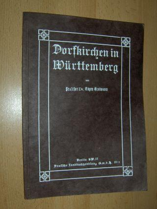 Dorfkirchen in Württemberg *.: Gradmann, Professor Dr.