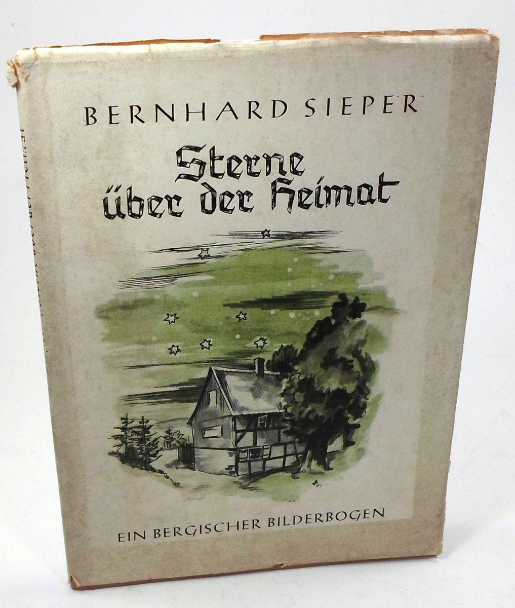 Sterne über der Heimat. Ein bergischer Bilderbogen.: Sieper, Bernhard: