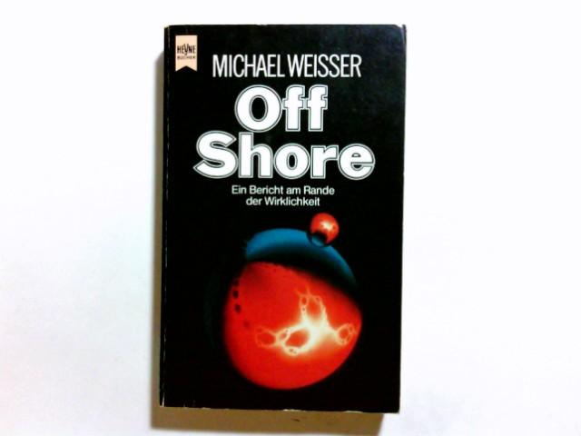 Off Shore: Weisser, Michael: