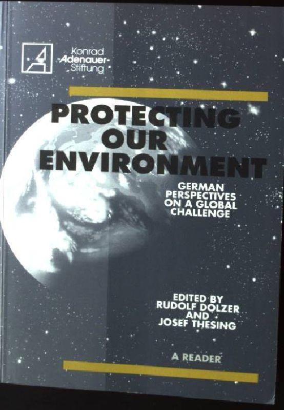 Protecting our Environment: German Perspectives on a: Dolzer, Rudolf and