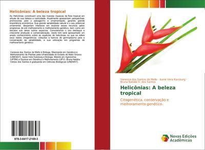 Helicônias: A beleza tropical : Citogenética, conservação e melhoramento genético - Vanessa dos Santos de Mello