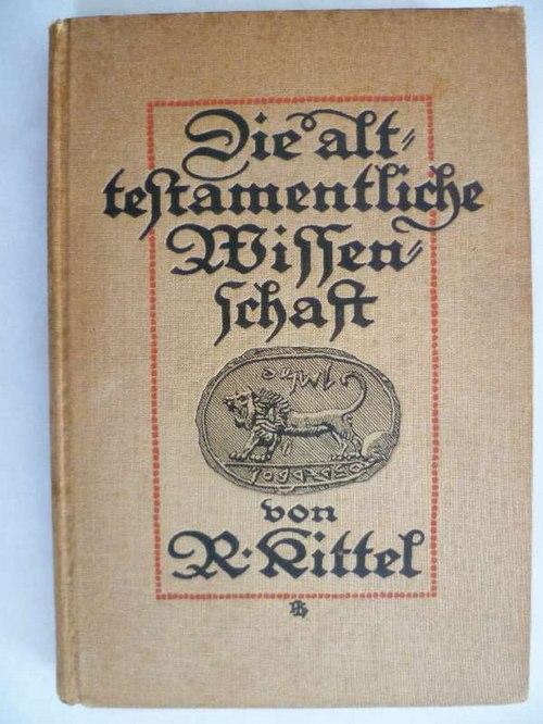 Die Alttestamentliche Wissenschaft in ihren wichtigsten Ergebnissen: Kittel, Rudolf