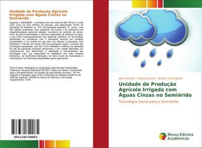Unidade de Produção Agrícola Irrigada com Águas Cinzas no Semiárido : Tecnologia Social para o Semiárido - Aline Ferreira