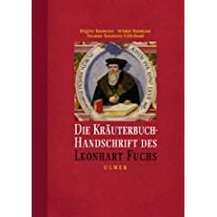 Die Kräuterbuchhandschrift des Leonhart Fuchs. Herausgegeben von: FUCHS, Leonhart: