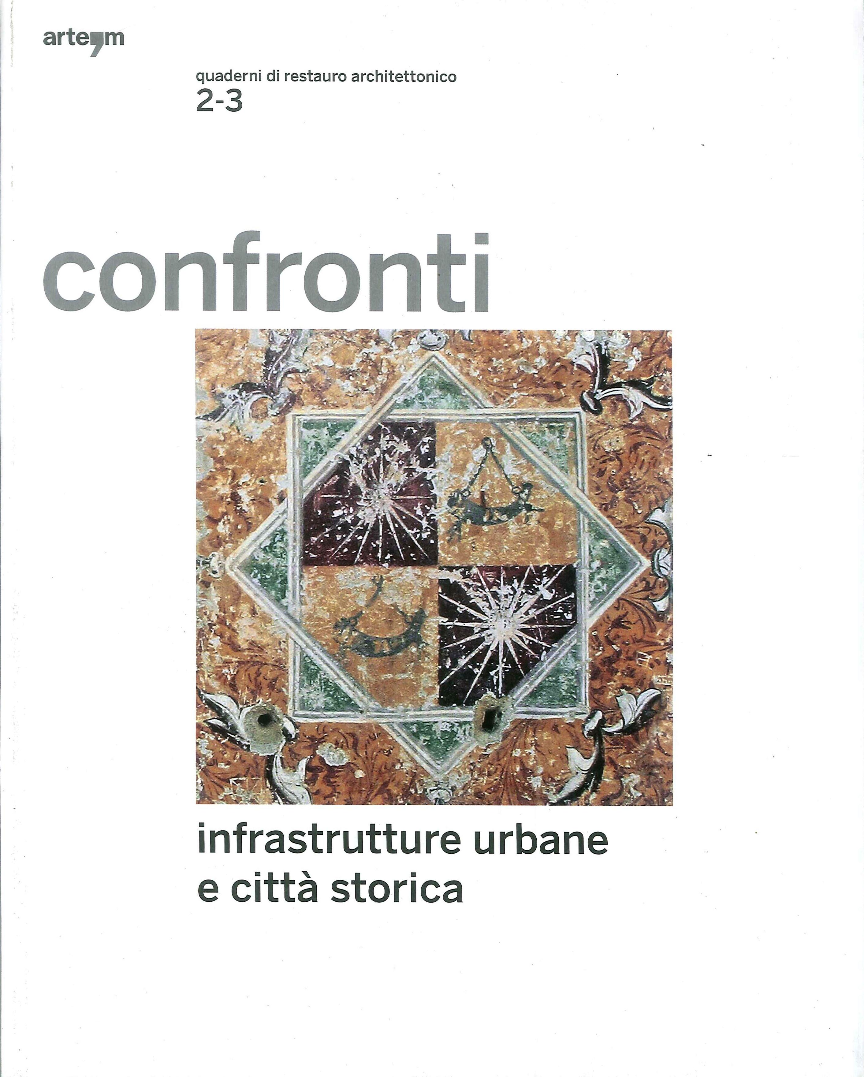 Confronti. Quaderni di restauro architettonico. Anno II. Vol. 2-3. Infrastrutture Urbane e Città Storica