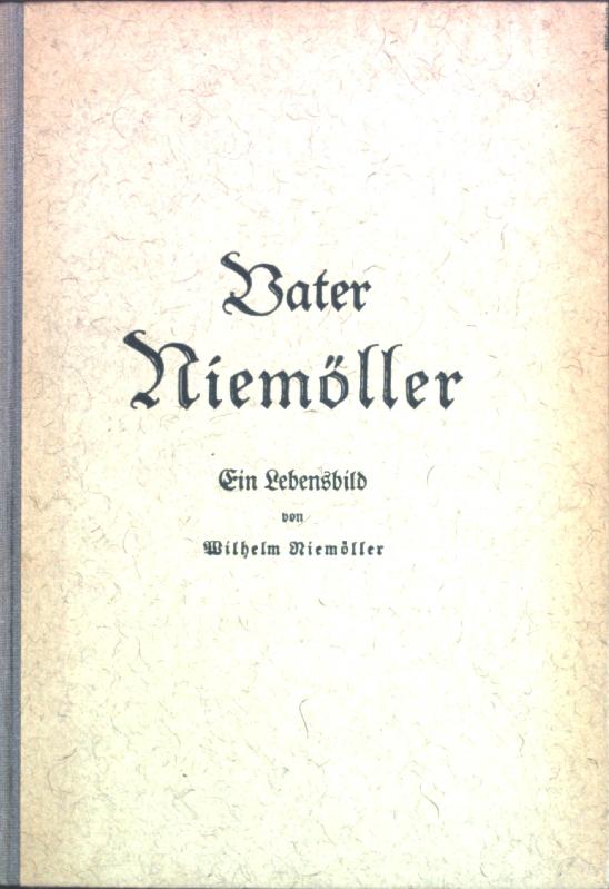 Vater Niemöller;: Niemöller, Wilhelm: