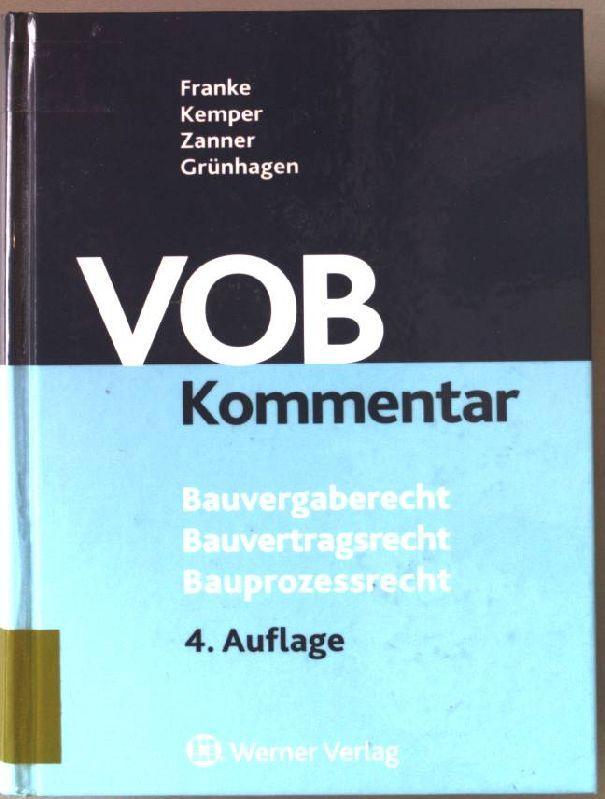 VOB-Kommentar : Bauvergaberecht, Bauvertragsrecht, Bauprozessrecht. - Franke, Horst (Hrsg.) und Henrik Baumann