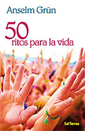 50 ritos para la vida - Grün, Anselm
