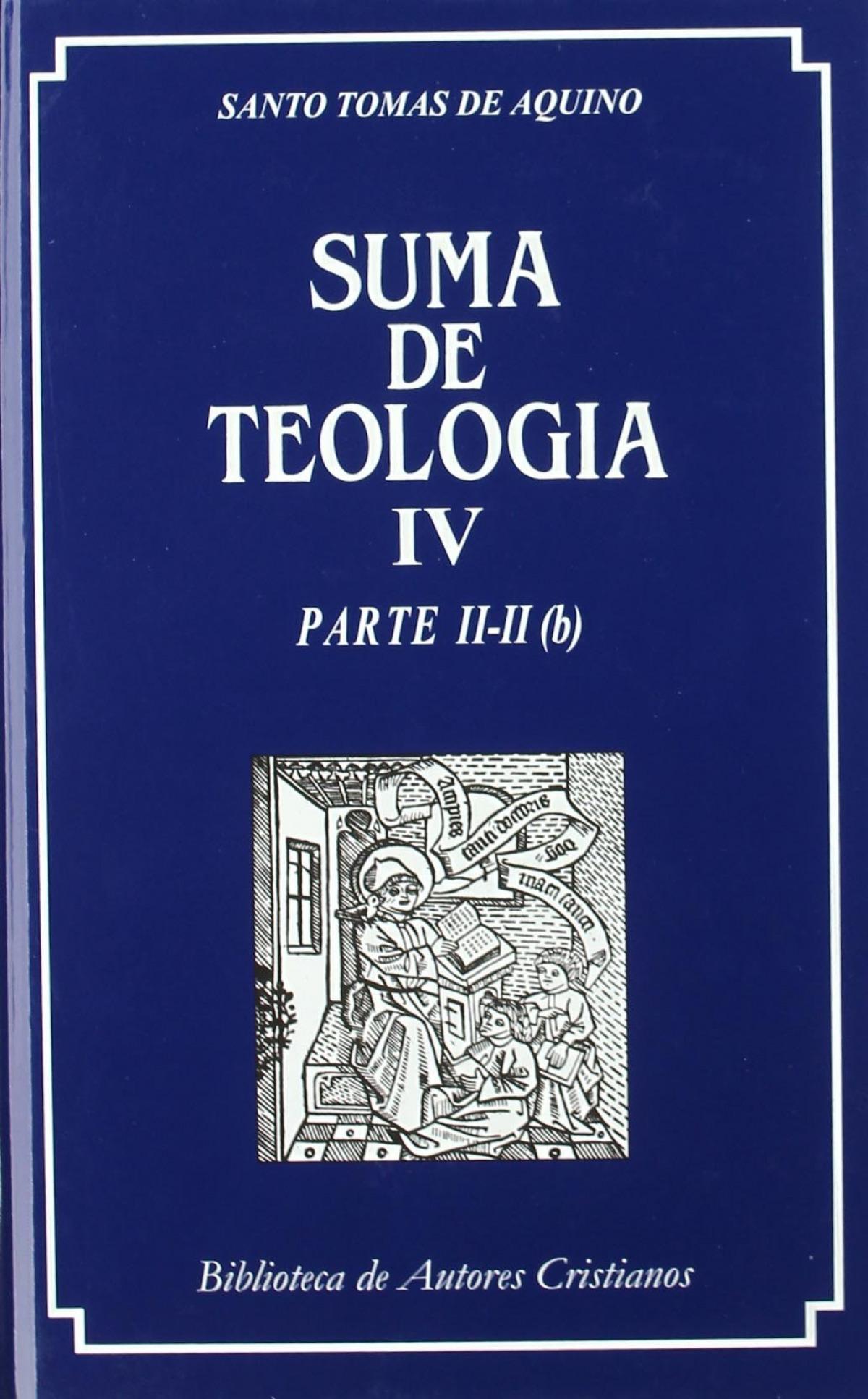 Suma de teología.IV.Parte II-II (b) - Santo Tomás de Aquino