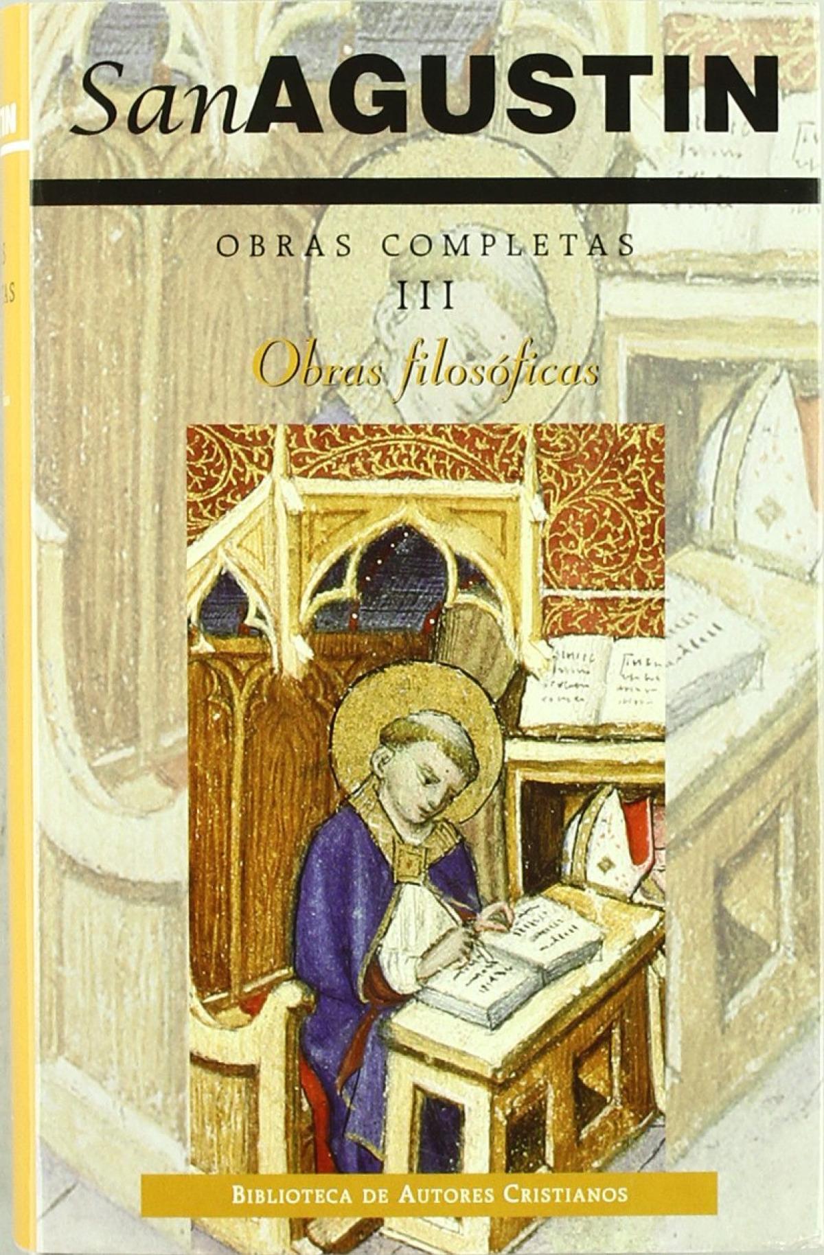 Obras completas de San Agustín.III: Obras filosóficas - San Agustín