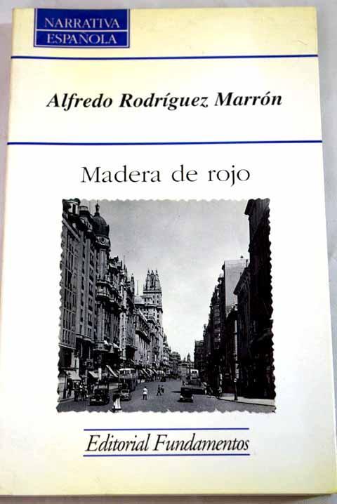 Madera de rojo - Rodríguez-Marrón, Alfredo