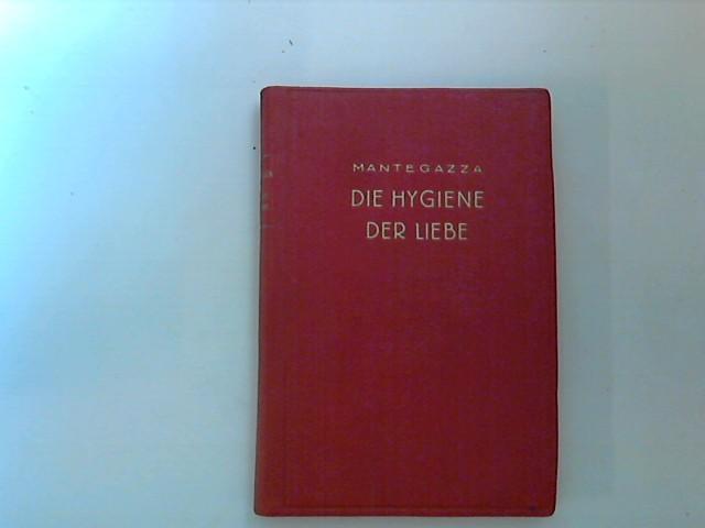 Die Hygiene der Liebe.: Mantegazza, Paul: