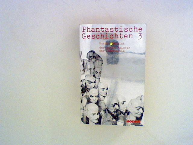 Phantastische Geschichten 3., Tiergeschichten. Moewig ; Bd.: Meyrink, Gustav: