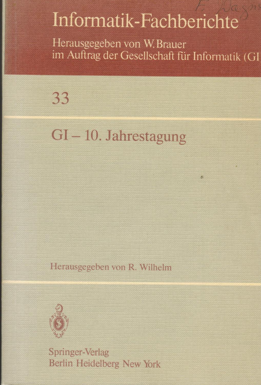 GI - 10. Jahrestagung: Saarbrücken, 30. September: Wilhelm, R.