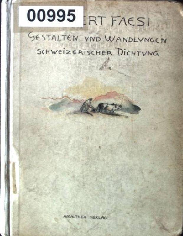 Gestalten und Wandlungen Schweizerischer Dichtung Amalthea Bücherei,: Faesi, Robert: