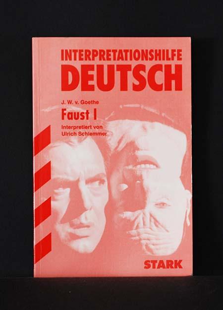 Interpretatinshilfe Deutsch; J.W.v. Goethe. Faust I - Ulrisch Schlemmer