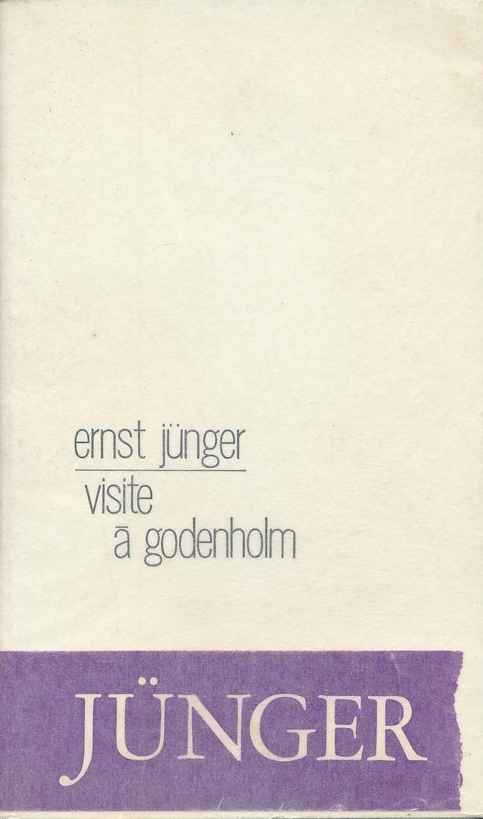 Visite à Godenholm: Ernst JUNGER