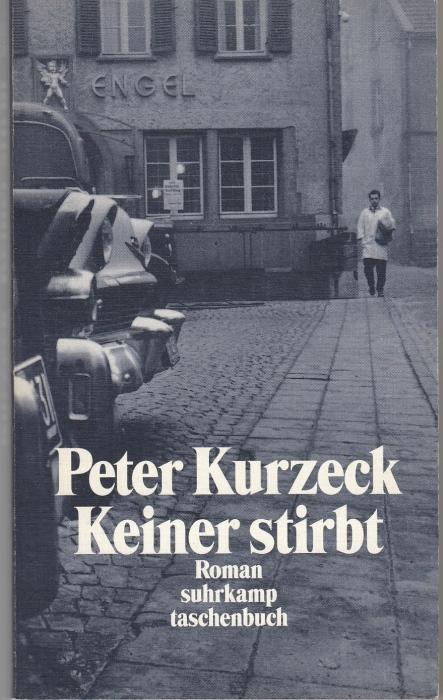 Keiner stirbt: Kurzeck, Peter