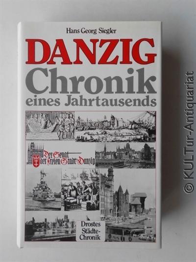 Danzig : Chronik eines Jahrtausends.: Siegler, Hans Georg:
