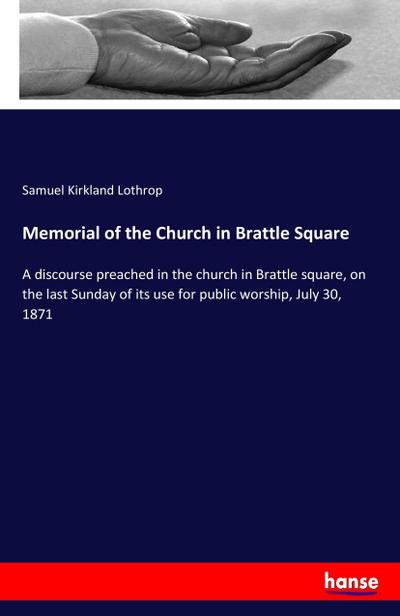 Memorial of the Church in Brattle Square: Samuel Kirkland Lothrop
