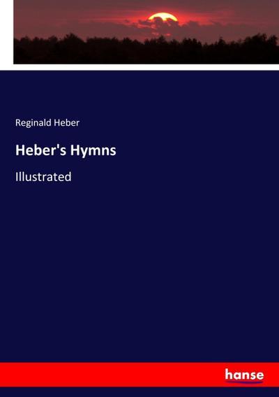 Heber's Hymns : Illustrated: Reginald Heber