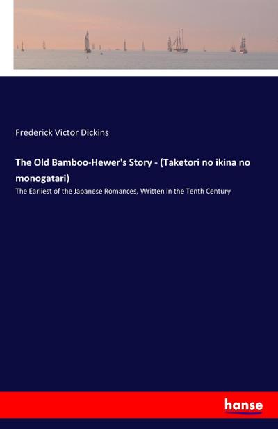 The Old Bamboo-Hewer's Story - (Taketori no: Frederick Victor Dickins