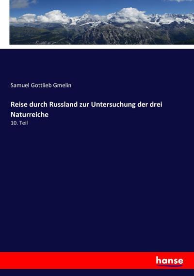Reise durch Russland zur Untersuchung der drei: Samuel Gottlieb Gmelin