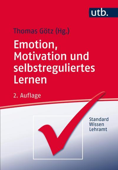 Emotion, Motivation und selbstreguliertes Lernen: Thomas Götz