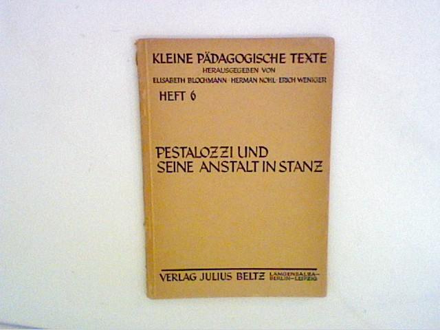 Pestalozzi über seine Anstalt in Stanz Kleine: Autorenkollektiv: